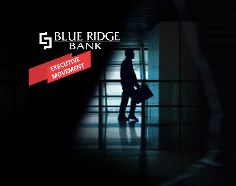 Accomplished Executive Joins Blue Ridge Bankshares, Inc. Team