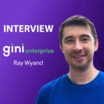 GlobalFintechSeries Interview with Ray Wyand, CEO & Co-founder @ gini