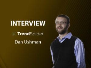 GlobalFintechSeries Interview with Dan Ushman, CEO & Founder at TrendSpider