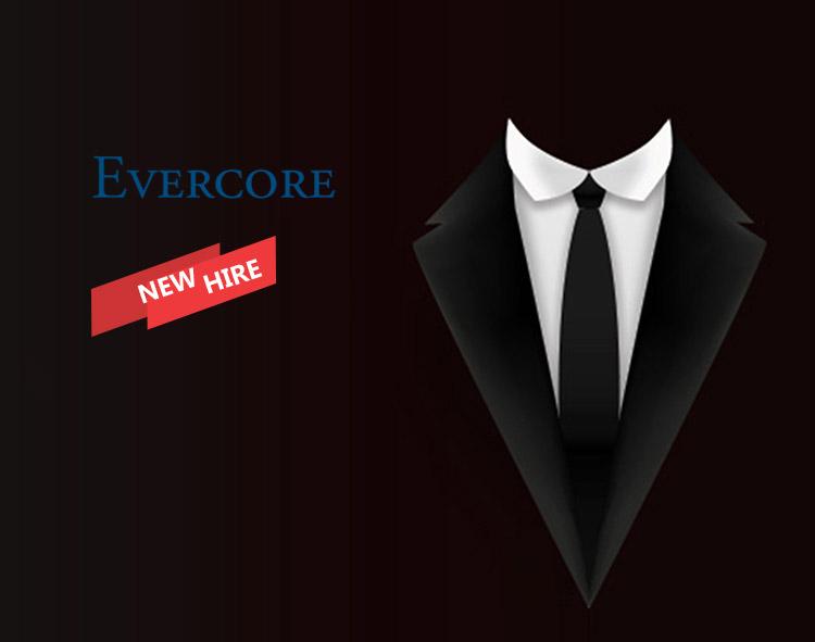 John Scuorzo Joins Evercore as Senior Managing Director in its Capital Markets Advisory Practice