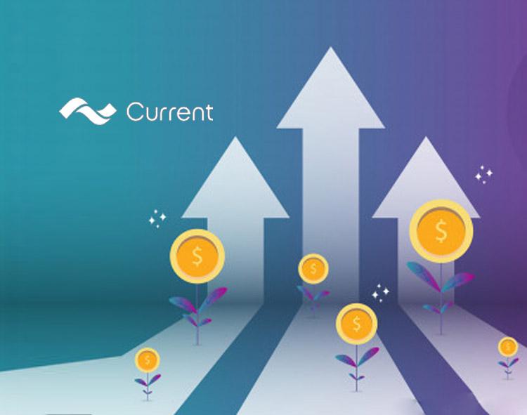Current Announces $131 Million in Series C funding; Surpasses 2 Million Members