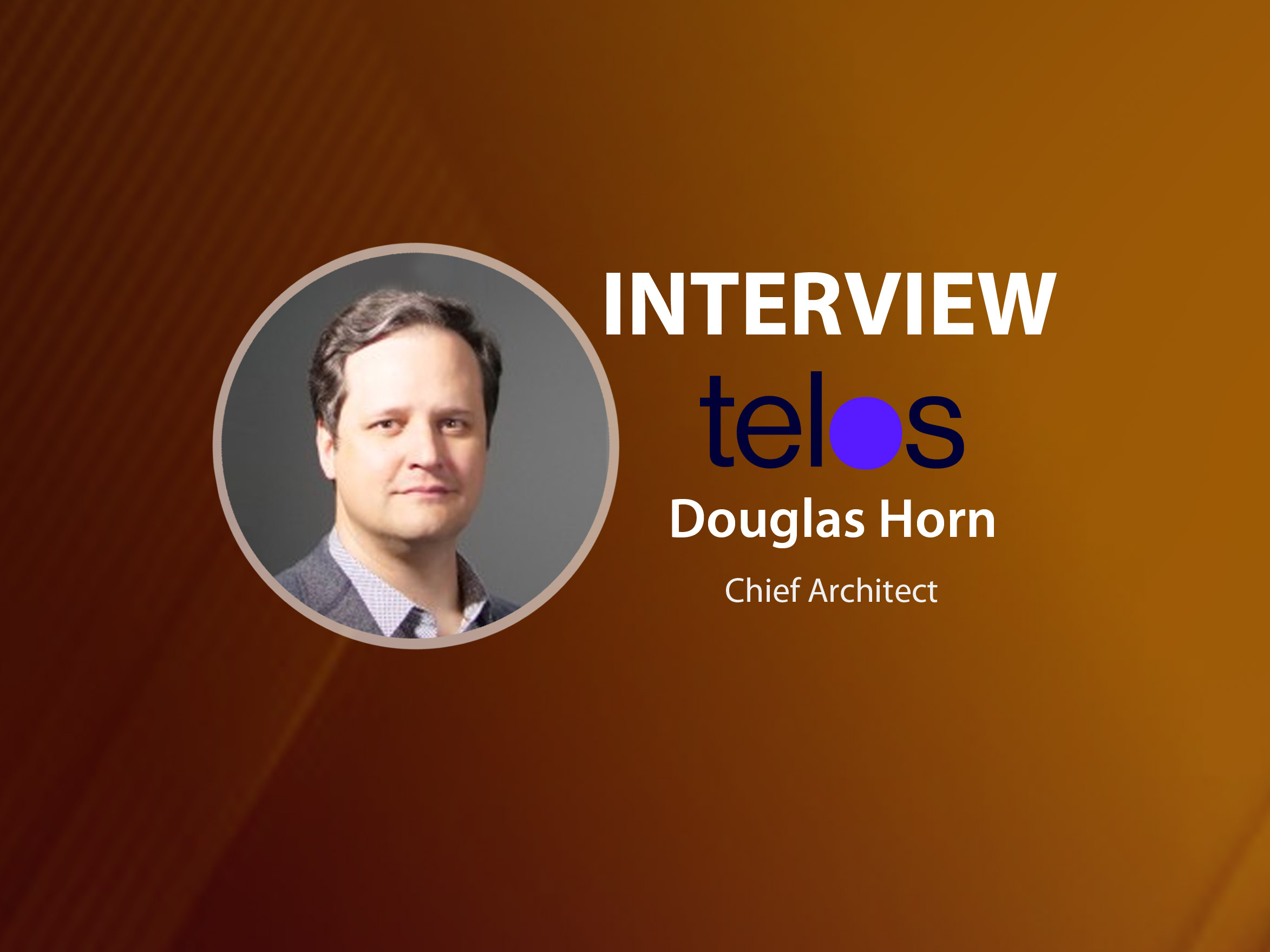 GlobalFinTechSeries Interview with Douglas Horn, Chief Architect of the Telos Blockchain