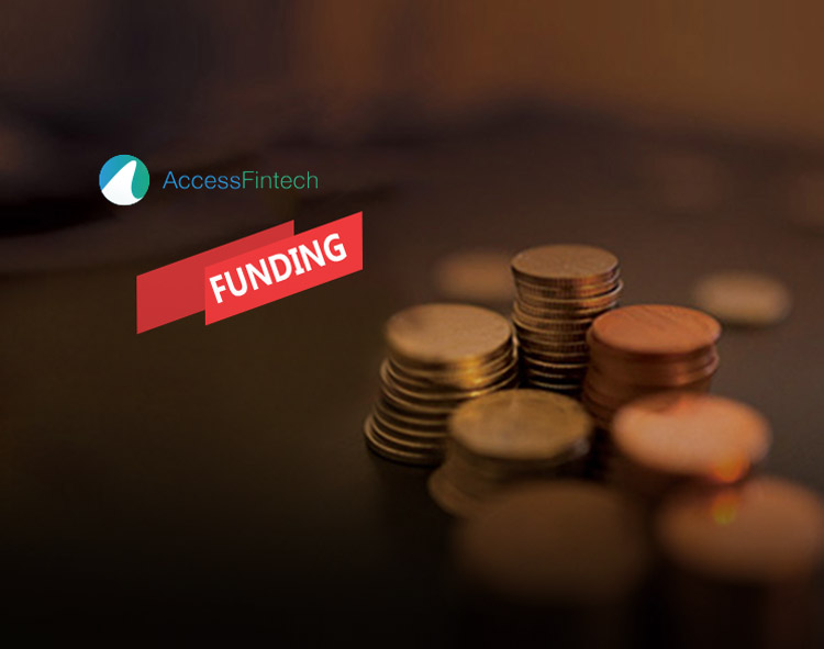 AccessFintech Secures $20 Million in Series B Financing