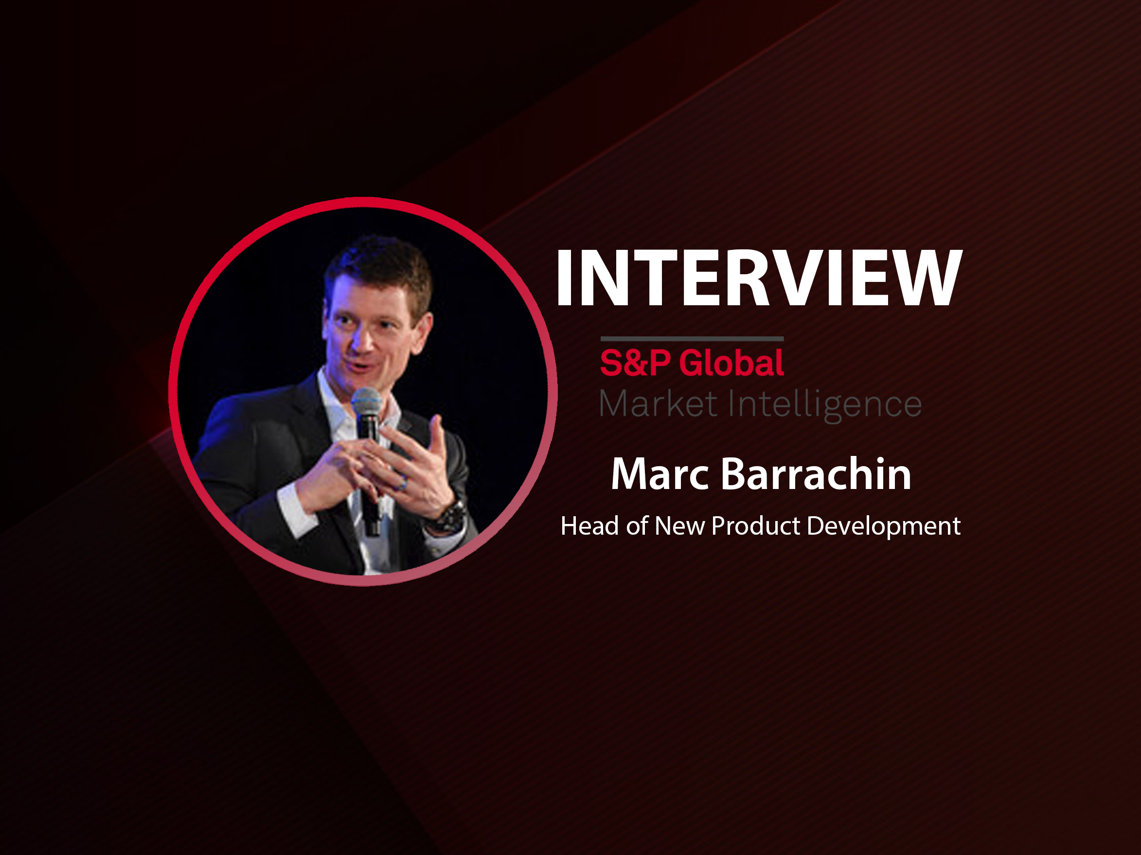 GlobalFintechSeries Interview with Marc Barrachin, Head of New Product Development S&P Global Market Intelligence