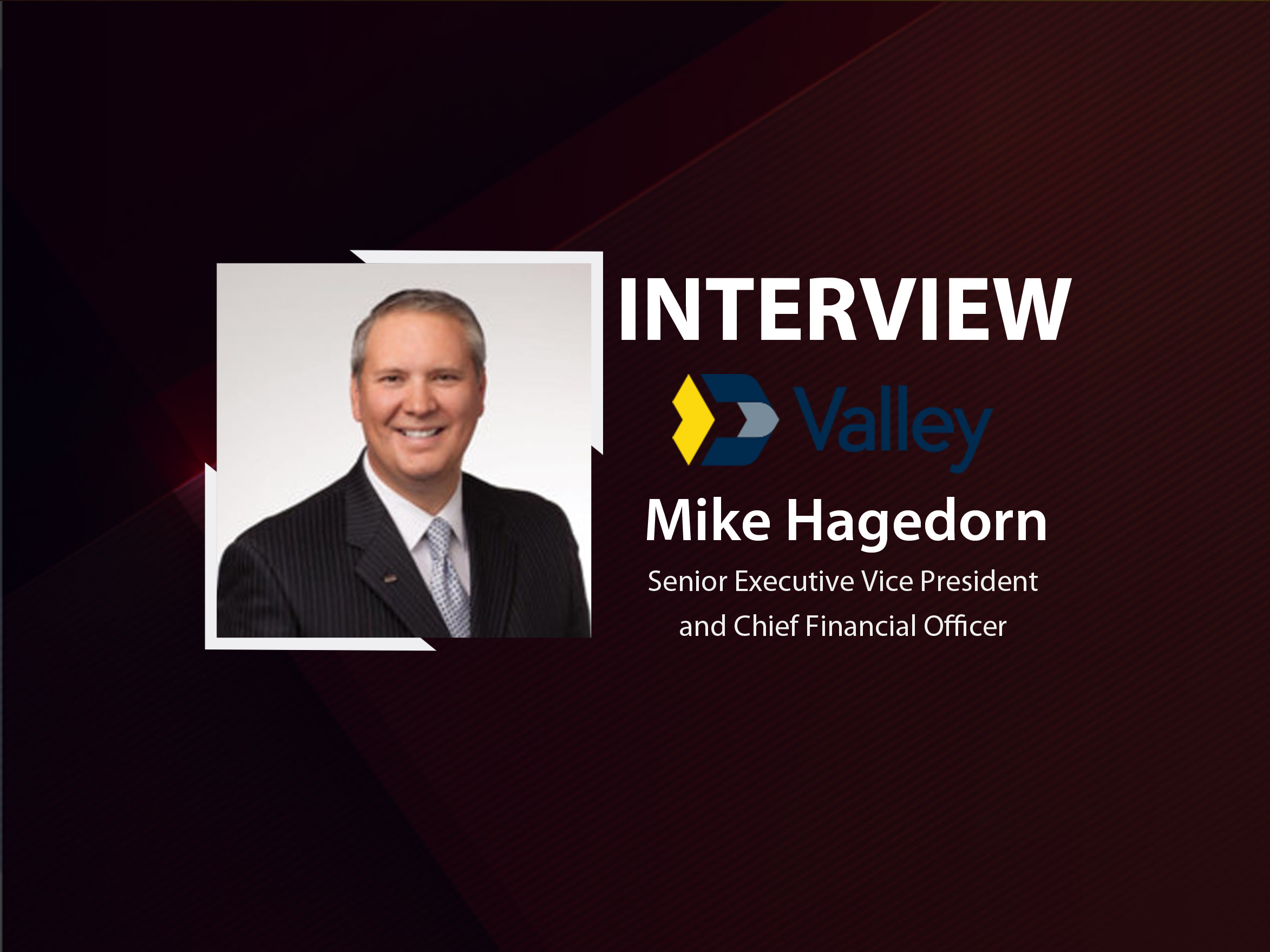 GlobalFintechSeries Interview with Michael Hagedorn, Senior Executive Vice President and Chief Financial Officer at Valley National Bank