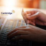 Cambridge Global Payments Launches Its Latest Open API Platform