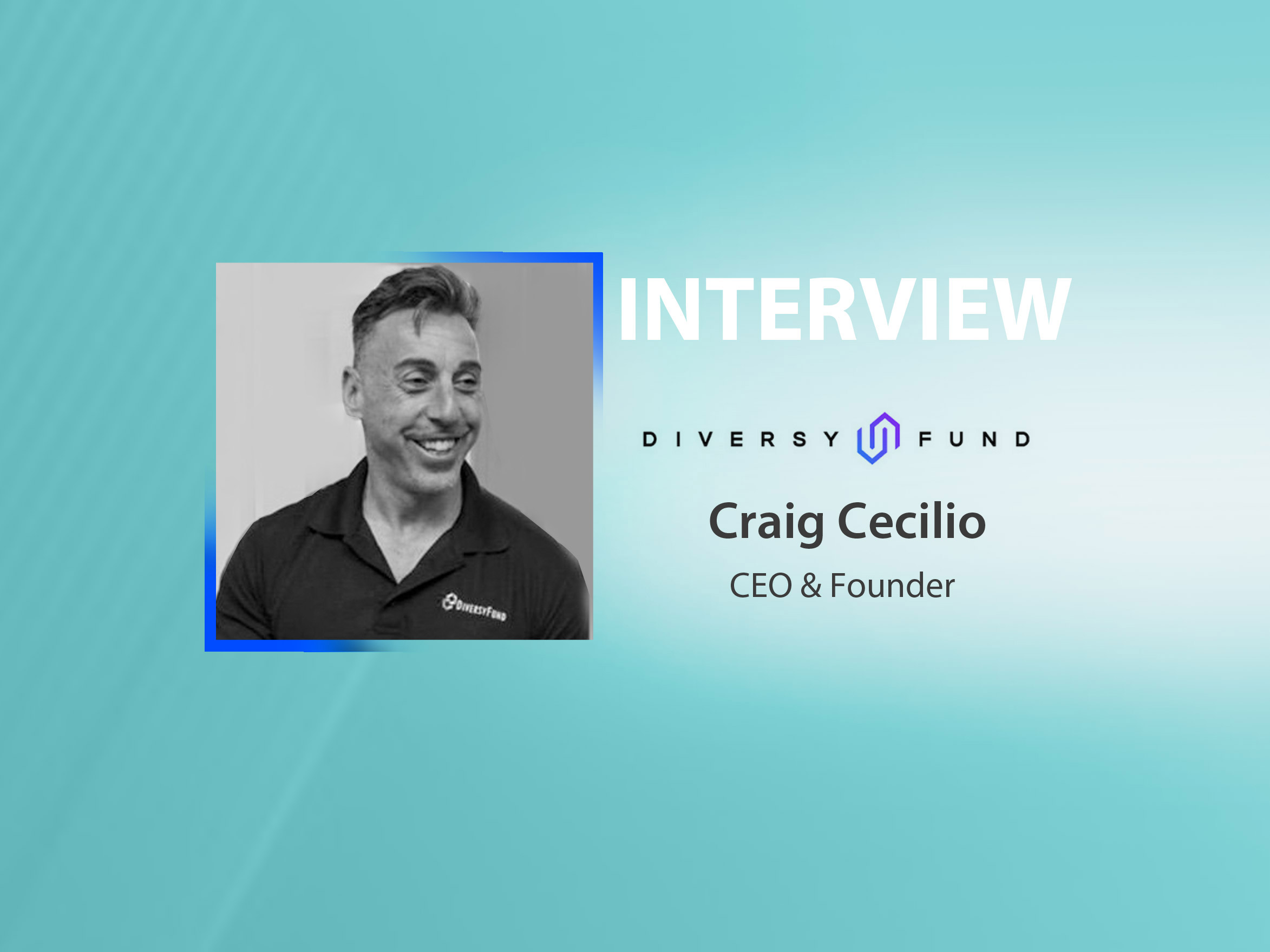 GlobalFintechSeries Interview with Craig Cecilio, CEO and Founder at DiversyFund, Inc.