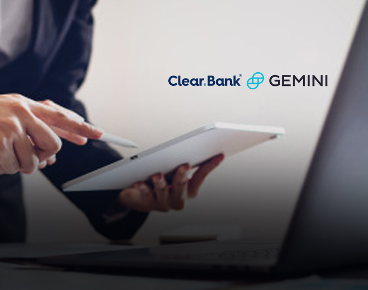 Gemini selects ClearBank as UK banking services provider