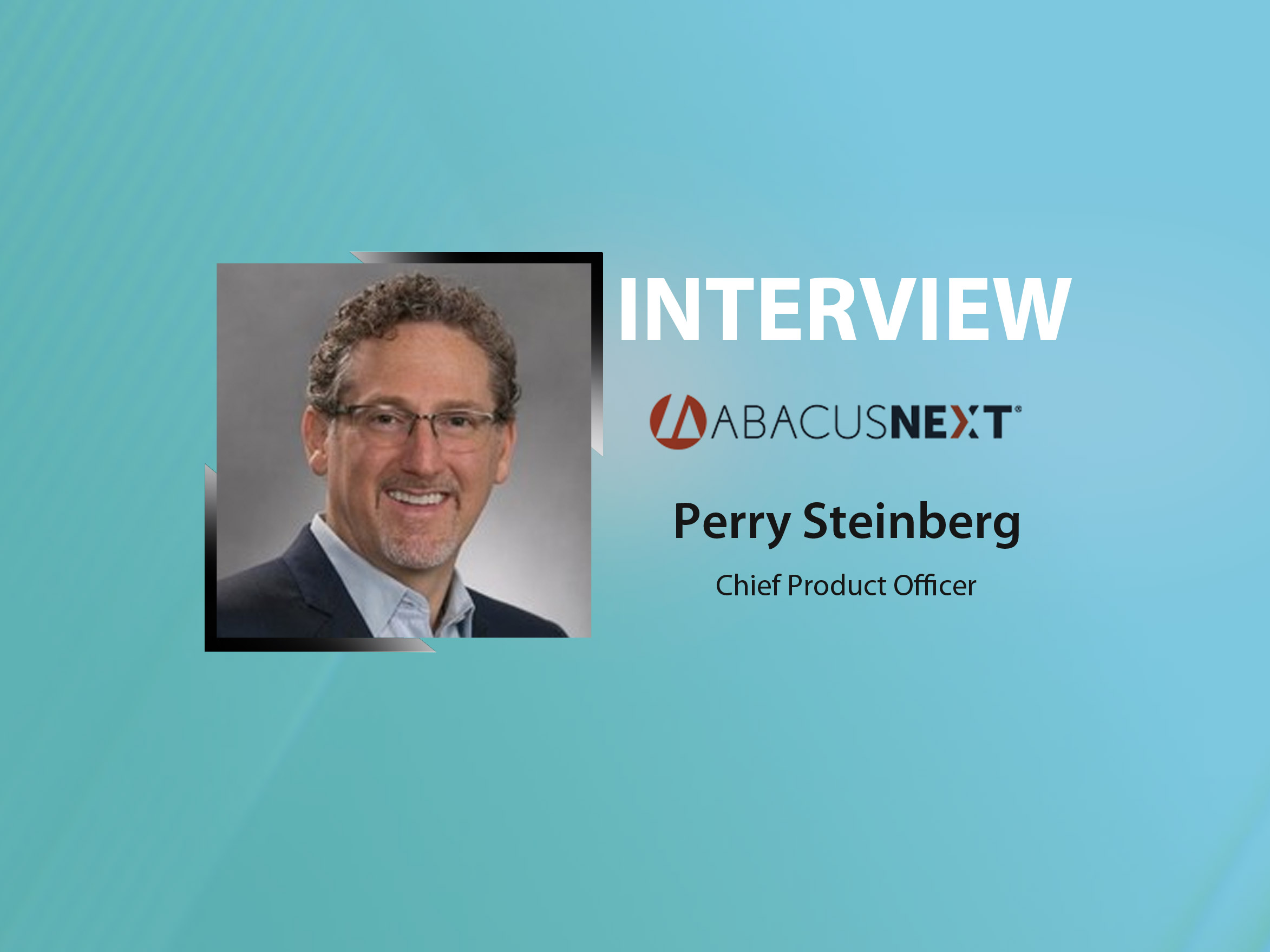 GlobalFintechSeries Interview with Perry Steinberg, Chief Product Officer at AbacusNext