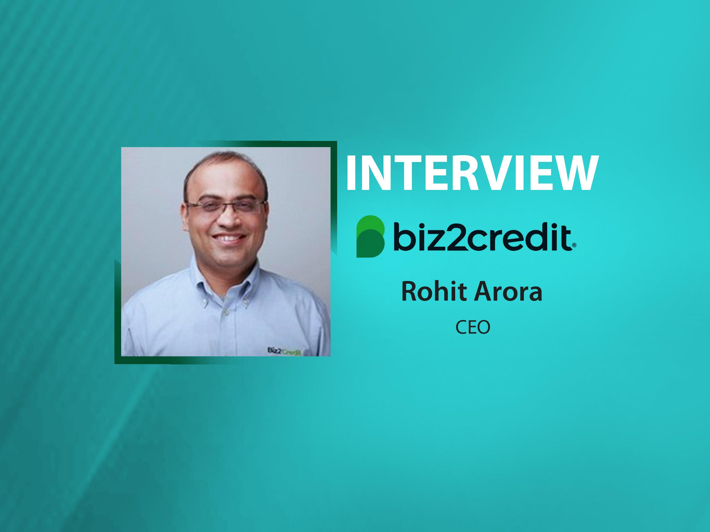 GlobalFintechSeries Interview with Rohit Arora, CEO at Biz2Credit